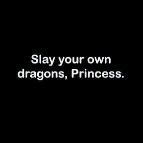 Slay your own Dragons