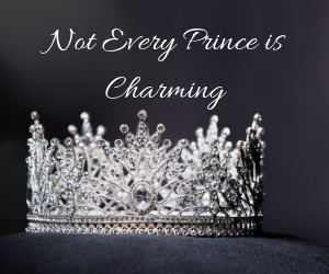 Not Every Prince is Charming