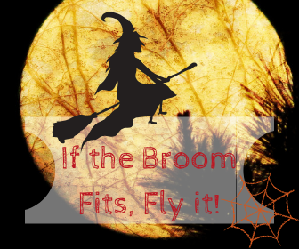 If the Broom Fits, Fly it!