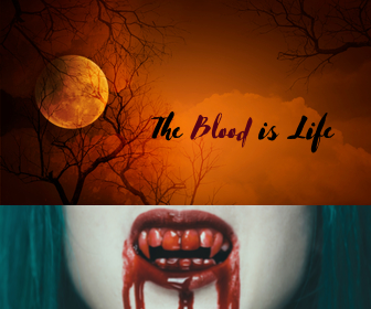The Blood is Life