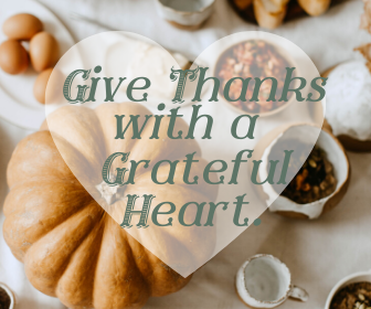 Give thanks with a grateful heart.