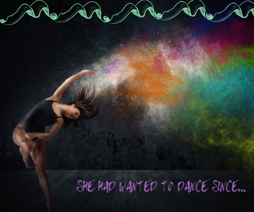 She had wanted to Dance since…