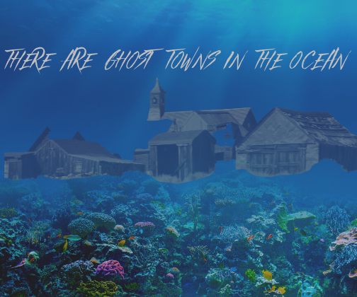 There are ghost towns in the ocean
